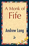 A Monk of Fife, Andrew Lang, 142189694X