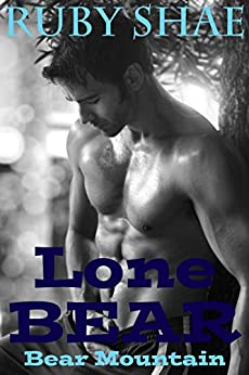 Lone Bear (Bear Mountain Book 1) by [Shae, Ruby]