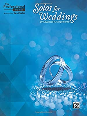 The Professional Pianist -- Solos for Weddings: 50 Advanced Arrangements