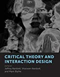 img - for Critical Theory and Interaction Design (The MIT Press) book / textbook / text book