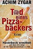 Tod eines Pizzabäckers: Haverbeck ermittelt und lässt sich lange an der Nase herumführen