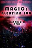 Magic: Aleutian Sun (Harder Than Diamonds Book 3)