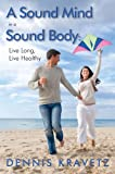 A Sound Mind in a Sound Body, Dennis Kravetz, 0927764105