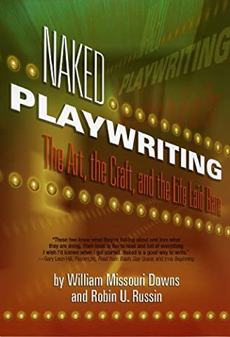 Naked Playwriting: The Art, the Craft, and the Life Laid Bare (Formatting A Screenplay)