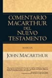 Marcos: Comentario MacArthur del Nuevo Testamento (Spanish Edition)