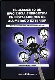 Reglamento de eficiencia energética en instalaciones de alumbrado exterior: Real Decreto 1890/2008, 14 de noviembre de 2008 (Colección Textos Legales)