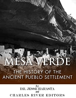 Mesa Verde: The History of the Ancient Pueblo Settlement