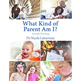 What Kind of Parent Am I?: Scientific Parenting