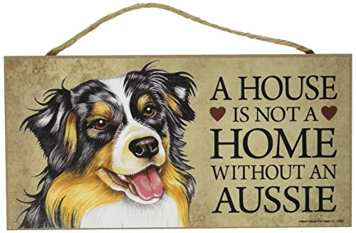 A House is Not a Home Without an Aussie Sign