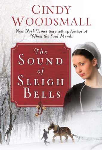The Sound of Sleigh Bells: A Romance from the Heart of Amish Country cover