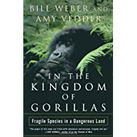 In the Kingdom of Gorillas: The Quest to Save Rwanda's Mountain Gorillas