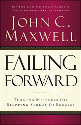 Failing Forward: Turning Mistakes into Stepping Stones for Success ...