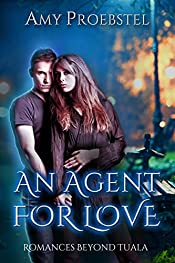 An Agent For Love: A Clean Paranormal Romance (Romances Beyond Tuala Trilogy, Book 1)