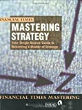 img - for By University of Chicago - Mastering Strategy: The Complete MBA Companion in Strategy book / textbook / text book