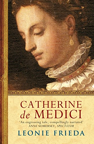 Catherine de Medici: A Biography por Leonie Frieda