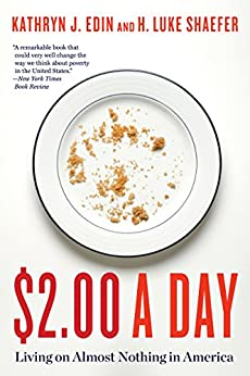 2.00 a Day: Living on Almost Nothing in America by [Edin, Kathryn J., Shaefer, H. Luke]