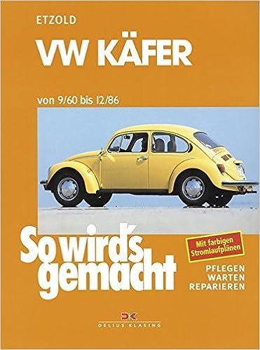 Vw Käfer 9 60 Bis 12 86 So Wird S Gemacht Band 16 Etzold Rüdiger Bücher