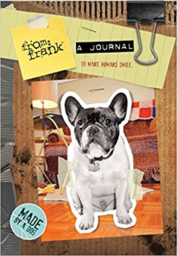 From frank a journal to make humans smile greetings from frank from frank a journal to make humans smile greetings from frank from frank 9781631061196 amazon books m4hsunfo