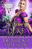 The Perfect Duke (Valiant Love) (A Regency Romance Book)