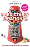 Predictably Irrational: The Hidden Forces That Shape Our Decisions by Dan Ariely front cover