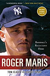 Roger Maris: Baseball's Reluctant Hero