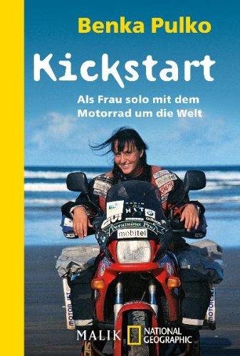 Kickstart: Als Frau solo mit dem Motorrad um die Welt
