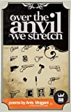 Over the Anvil We Stretch, Anis Mojgani, 0981521347