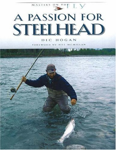 A Passion for Steelhead (Masters on the Fly series)