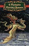 A Fantastic Holiday Season (Volume 1)