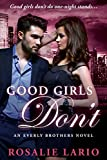 Good Girls Don't: a Billionare Romance Novel (The Everly Brothers Series Book 2)
