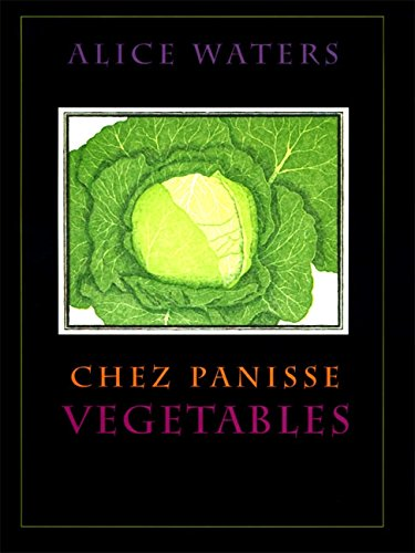 Chez Panisse Vegetables by Alice L. Waters