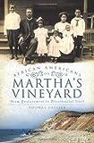 African Americans on Martha's Vineyard: From Enslavement to Presidential Visit  (American Heritage)