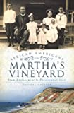 img - for African Americans on Martha's Vineyard: From Enslavement to Presidential Visit (American Heritage) book / textbook / text book