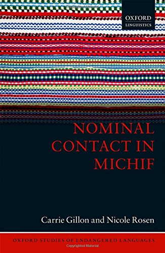 Nominal Contact in Michif (Oxford Studies of Endangered Languages)