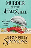 Murder on the Half Shell (A Red Carpet Catering Mystery) (Volume 2)