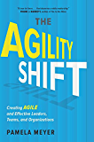 Agility Shift: Creating Agile and Effective Leaders, Teams, and Organizations (English Edition)