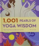 img - for By Liz Lark - 1001 Pearls of Yoga Wisdom: Take Your Practice Beyond the Mat (1905-07-15) [Hardcover] book / textbook / text book