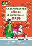Extraordinary Ernie and Marvelous Maud (Ernie & Maud)
