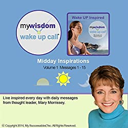 My Wisdom Wake UP Call (R) - Daily Inspirations - Volume 1