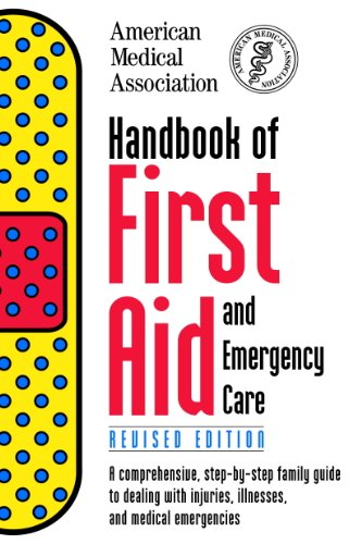 Handbook of First Aid and Emergency Care, Revised Edition (American Medical Association Handbook of First Aid and Emergency Care)