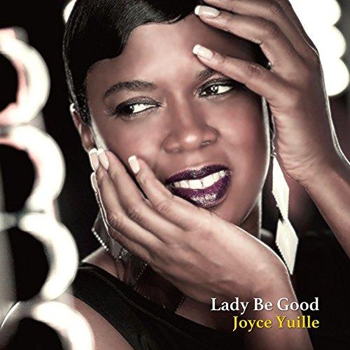 Joyce Yuille - Lady Be Good (2017) [WEB FLAC] Download