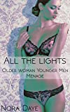 All the Lights ( Older Woman Younger Men Menage)
