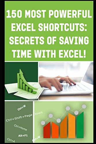 """""""150 MOST POWERFUL EXCEL SHORTCUTS: SECRETS of SAVING TIME WITH EXCEL!"""" ebook"""