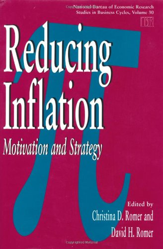 Reducing Inflation: Motivation and Strategy (National Bureau of Economic Research Studies in Business Cycles)