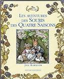 Les Aventures des souris des quatre saisons de Jill Barklem ( 4 octobre 2000 )