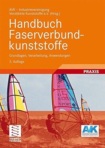 Handbuch Faserverbundkunststoffe: Grundlagen, Verarbeitung, Anwendungen