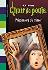 Chair de poule, tome 4 : Prisonniers du miroir par Stine