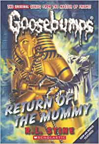 Return of the Mummy (Classic Goosebumps #18): R.L. Stine