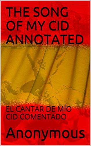 The Song Of My Cid Annotated El Cantar De Mo Cid Comentado