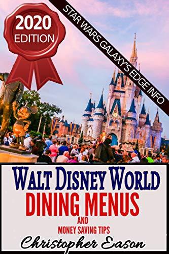 Walt Disney World Menus and Money Saving Tips: 2020 Edition